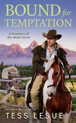 Bound For Temptation  Frontiers of the Heart Novel #3