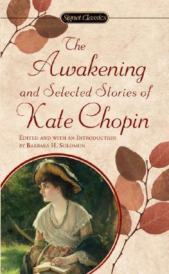 The Chopin Kate : Awakening and Selected Stories (Sc)
