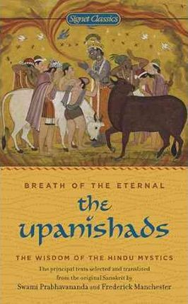 The Upanishads : Breath of the Eternal
