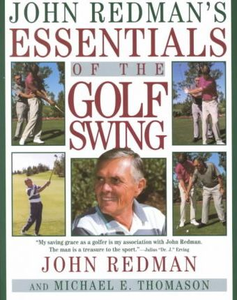d35ab6274d6 John Redman s Essentials of the Golf Swing   John Redman   9780452273023