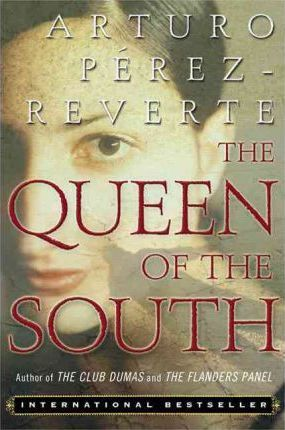 The Queen Of The South Arturo Perez Reverte 9780452286542
