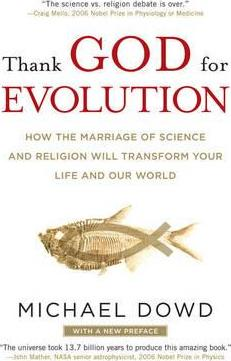 Thank God for Evolution : How the Marriage of Science and Religion Will Transform Your Life and Our World