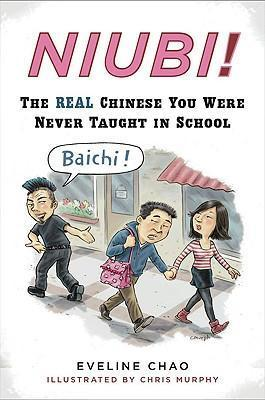 Niubi! : The Real Chinese You Were Never Taught in School