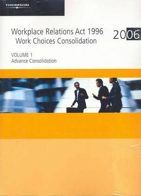 Workplace Relations Act 1996: Work Choices Consolidation v. 1 & 2