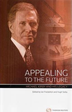 Appealing to the Future: Michael Kirby & His Legacy (Hardcover)