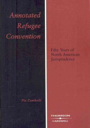 Annotated Refugee Convention  Fifty Years of North American Jurisprudence