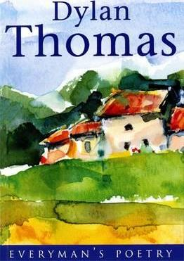 Dylan Thomas: Everyman Poetry