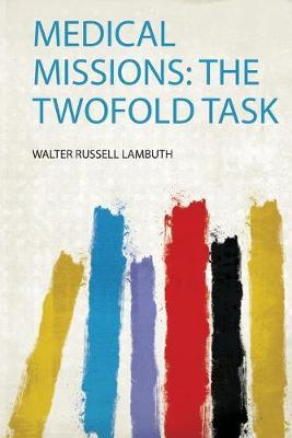 Medical Missions  the Twofold Task