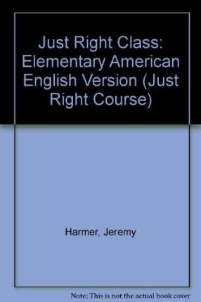 Just Right Class: Elementary American English Version