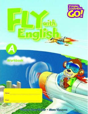 Young Learners Go - Fly With English A Workbook