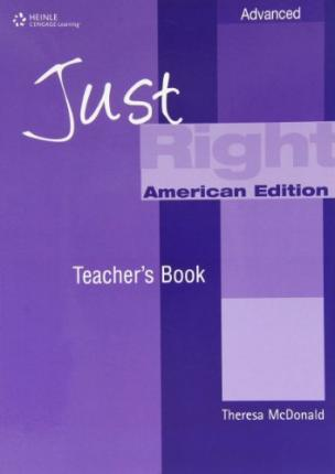 Just Right: Advanced Teacher's Book