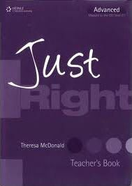 Just Right: Just Right Advanced Teacher's Book Advanced Teacher's Book