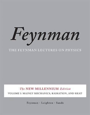 The Feynman Lectures on Physics, Vol. I : The New Millennium Edition: Mainly Mechanics, Radiation, and Heat