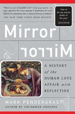 Astrosadventuresbookclub.com Mirror, Mirror : A History Of The Human Love Affair With Reflection Image