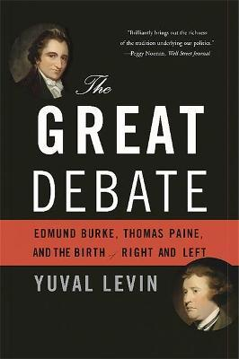 The Great Debate : Yuval Levin : 9780465062980