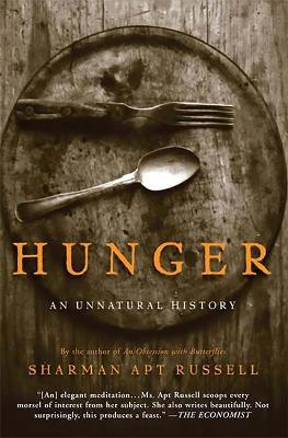 Hunger : An Unnatural History – Sharman Apt Russell