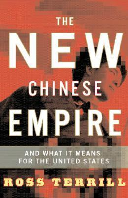 The New Chinese Empire  And What It Means For The United States