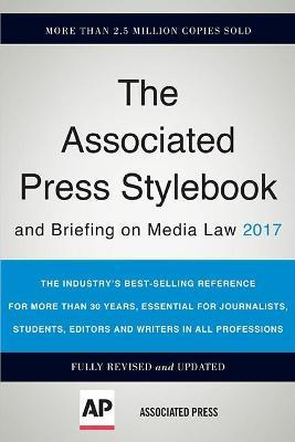 The Associated Press Stylebook 2017: and Briefing on Media Law