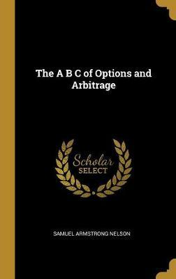 The A B C of Options and Arbitrage