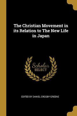 The Christian Movement in Its Relation to the New Life in Japan