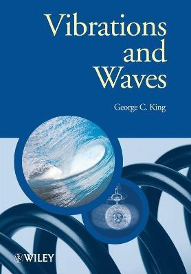 vibrations and waves george c king 9780470011898 rh bookdepository com Vibrations and Waves Equations Science Experiment On Sound Vibrations