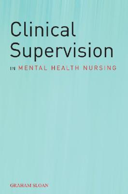 Clinical Supervision in Mental Health Nursing