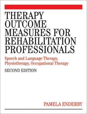 Therapy Outcome Measures for Rehabilitation Professionals  Speech and Language Therapy, Physiotherapy, Occupational Therapy