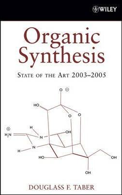 Organic Synthesis  State of the Art 2003 - 2005