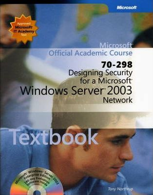 Designing Security for a Microsoft Windows Server 2003 Network (70-298)