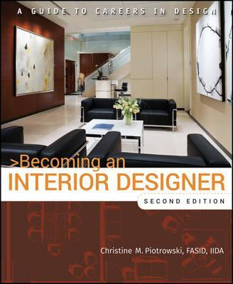 becoming an interior designer christine m piotrowski 9780470114230 rh bookdepository com become a interior designer online becoming an interior designer questions