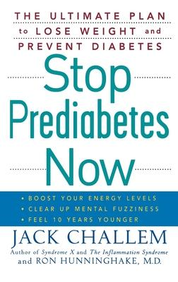 Stop Prediabetes Now : The Ultimate Plan to Lose Weight and Prevent Diabetes