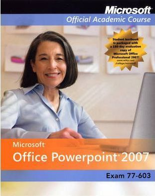 MS Office Official Academic Course Exam-77-603 W/CD