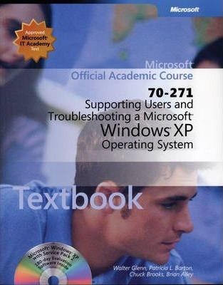Supporting Users and Troubleshooting a Microsoft Windows XP Operating System (Exam 70-271) Package