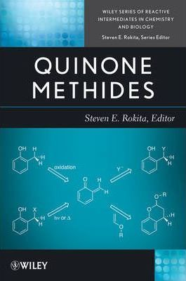 Quinone Methides (Wiley Series of Reactive Intermediates in Chemistry and Biology)