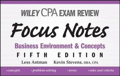 Wiley CPA Examination Review Focus Notes  Business, Environment and Concepts
