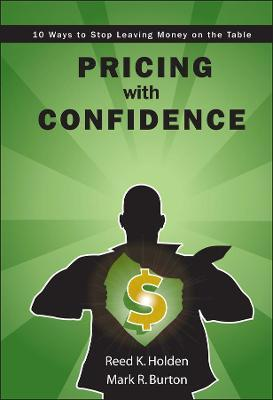 Pricing with Confidence : 10 Ways to Stop Leaving Money on the Table
