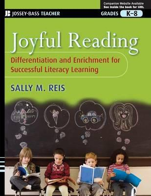 Joyful Reading: Differentiation and Enrichment for Successful Literacy Learning, Grades K-8