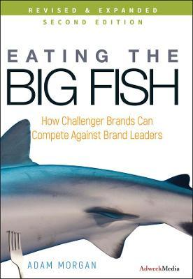 eating the big fish how challenger brands can compete against brand leaders