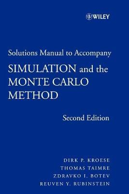 Simulation and the Monte Carlo Method: Student Solutions Manual to accompany Simulation and the Monte Carlo Method Student Solutions Manual