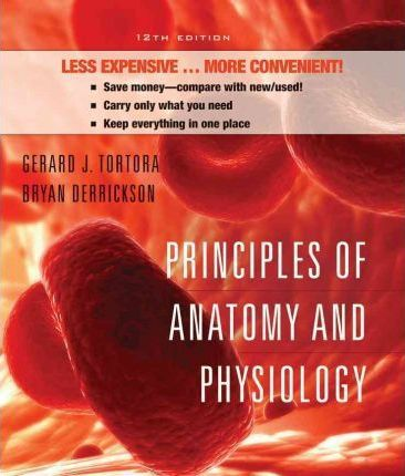 Principles of Anatomy and Physiology: WITH Atlas : Bryan H ...