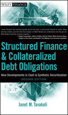 Structured Finance and Collateralized Debt Obligations : Janet M