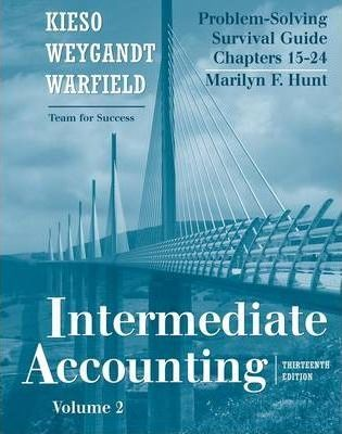 Intermediate Accounting Problem Solving Survival Guide v. 2, Chapters 15-24  Problem Solving Survival Guide  Chapters 15-24
