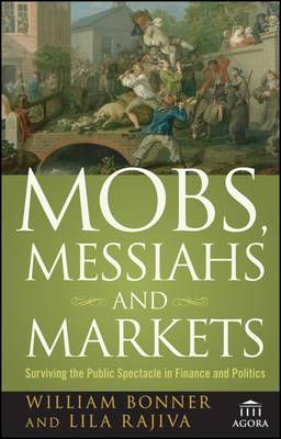 Mobs, Messiahs, and Markets