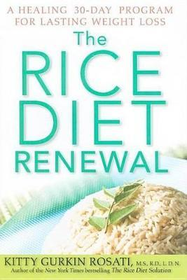 The Rice Diet Renewal : A Healing 30-Day Program for Lasting Weight Loss – Kitty Gurkin Rosati