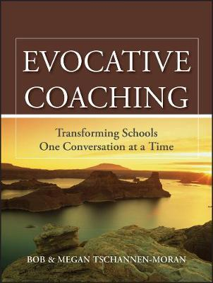 Evocative Coaching : Transforming Schools One Conversation at a Time