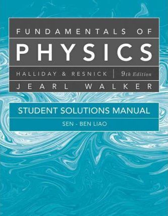 fundamentals of physics student solutions manual jearl walker rh bookdepository com student solutions manual physics cutnell 10e student solution manual physics for scientists and engineers 7th edition