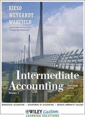 Intermediate Accounting 13th Edition Volume 1 for Bergen Community College