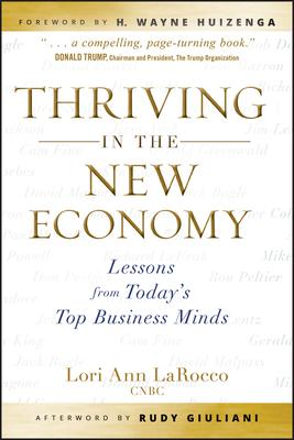 Thriving in the New Economy: Lessons from Todays Top Business Minds