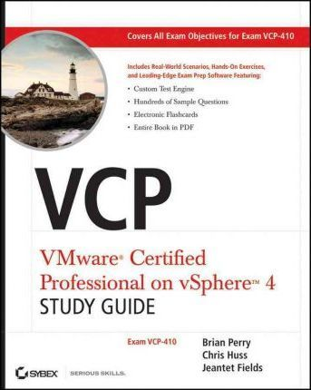 VCP VMware Certified Professional on VSphere 4 Study Guide : Exam VCP-410