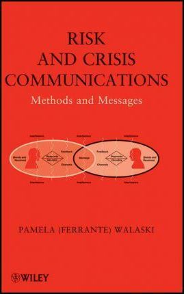 Risk and Crisis Communications  Methods and Messages